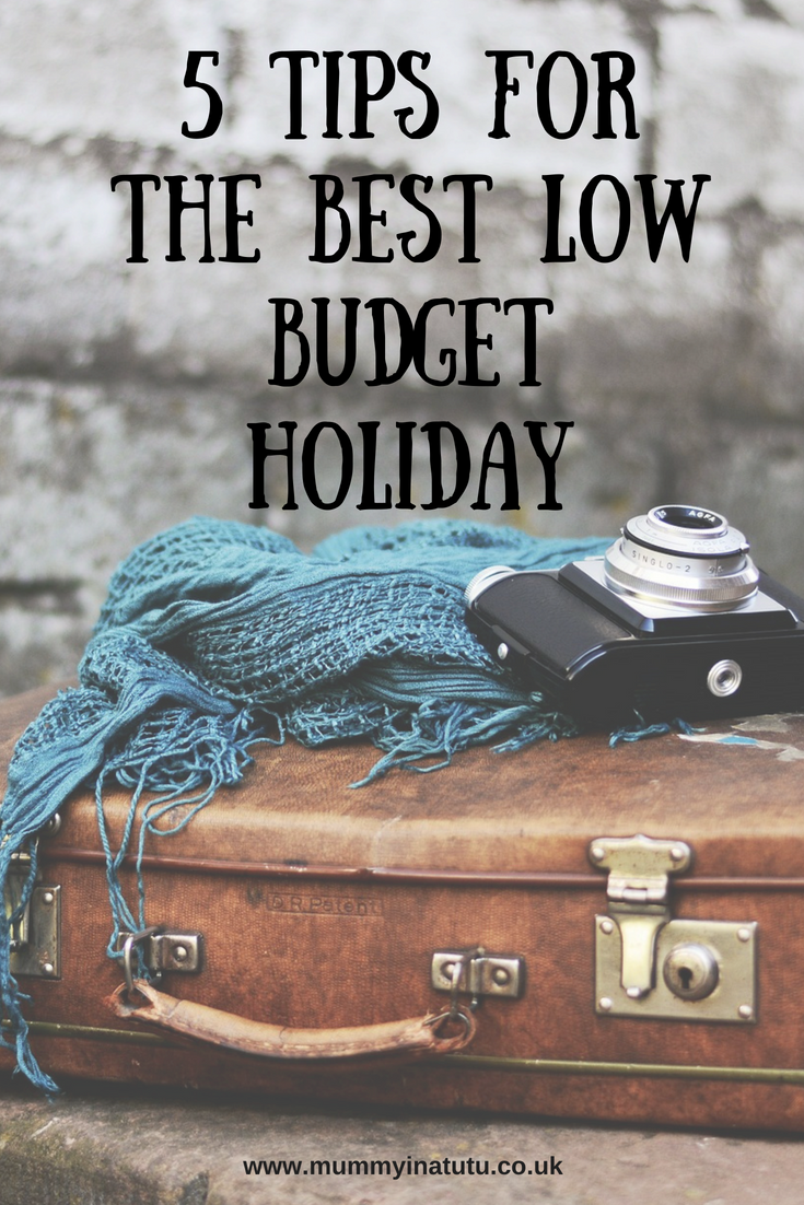 5 tips for the best low budget holiday mummy in a tutu